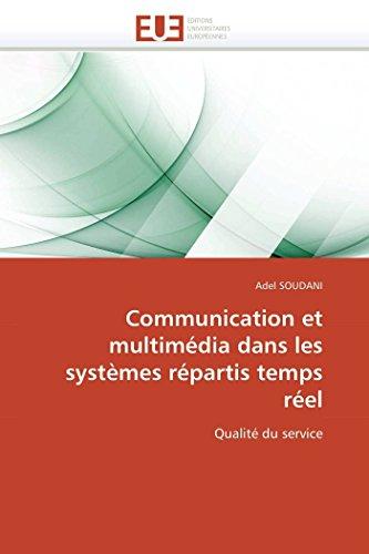 Communication et multimédia dans les systèmes répartis temps réel: Qualité du service (Omn.Univ.Europ.)