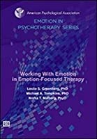 Working With Emotion in Emotion-Focused Therapy [DVD]