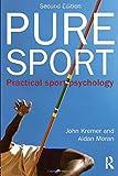 Pure Sport: Practical sport psychology