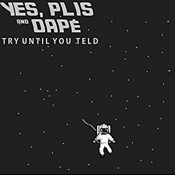 Try Until You Teld