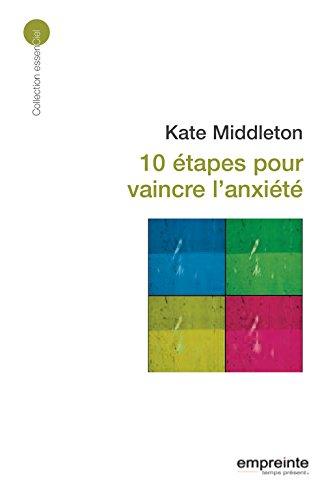 10 étapes pour vaincre l\'anxiété (Essenciel) (French Edition)