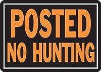 """Hy-Ko Products # 812 10インチ x 14インチ アルミニウム""""Posted No Hunting"""" サイン - 数量60"""