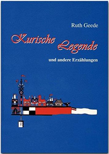 Geede, R: Kurische Legende und andere Erzählungen