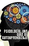 Psicología: una guía de autoaprendizaje
