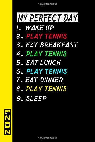 My Perfect Day Play Tennis 2021: Italiano! Il mio calendario per il giorno perfetto è un regalo divertente e fresco per il 2021 e può essere usato come diario e libro dei compiti.