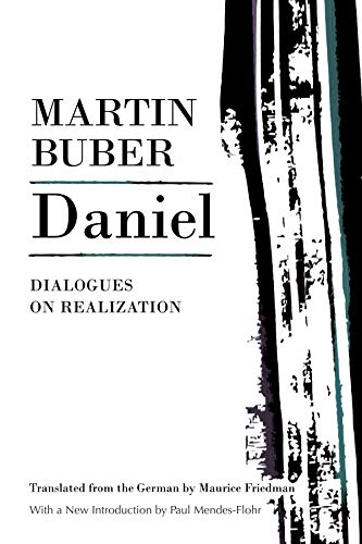 Daniel: Dialogues on Realization (Martin Buber Library)