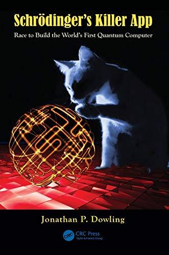 Schrödinger\'s Killer App: Race to Build the World\'s First Quantum Computer
