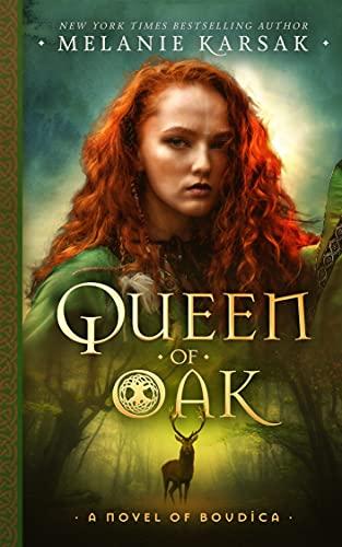 Queen of Oak: A Novel of Boudica (The Celtic Rebels Series Book 1)