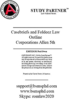 Case briefs and Foldeez law outline for the book titled Commentaries and Cases on the Law of Business Organizations 5th Allen ISBN-13: 9781454870616 1454870613