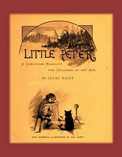 Little Peter (Illustrated): A Christmas Morality for Children of any Age (Christmas Stories) (English Edition)