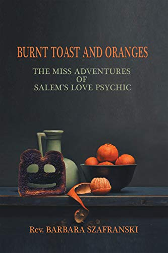 Burnt Toast and Oranges: The Miss Adventures of Salem's Love Psychic (English Edition)
