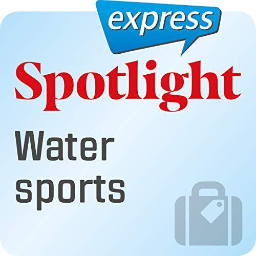 Spotlight express - Reisen: Wortschatz-Training Englisch - Wassersport