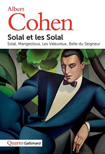 Solal et les Solal: Solal - Mangeclous - Les Valeureux - Belle du Seigneur