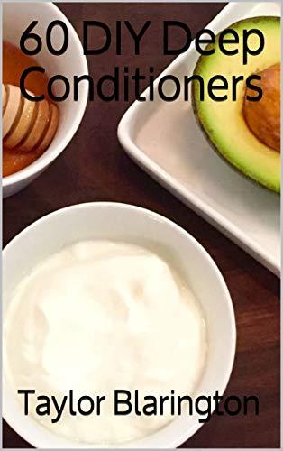 60 DIY Deep Conditioners (English Edition)