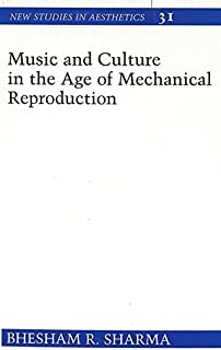 Music and Culture in the Age of Mechanical Reproduction (New Studies in Aesthetics)
