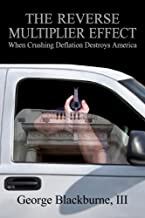 The Reverse Multiplier Effect - When Crushing Deflation Destroys America
