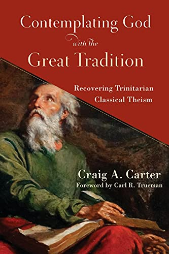 Compare Textbook Prices for Contemplating God with the Great Tradition  ISBN 9781540963307 by Carter