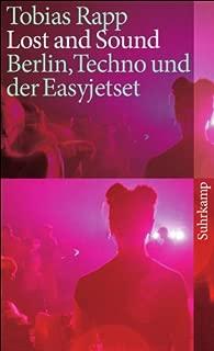 Lost and Sound: Berlin, Techno und der Easyjetset
