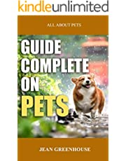 GUIDE COMPLETE ON PETS: Complete guide on cats, dogs, rabbits and birds. Everything you need to know for the best care of your pets.