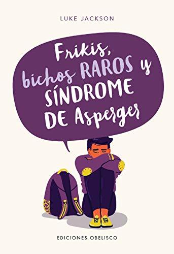 frikis, Bichos raros y Síndrome De Asperger (PSICOLOGÍA)