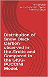 Distribution of Snow Black Carbon observed in the Arctic and Compared to the GISS-PUCCINI Model. (English Edition)
