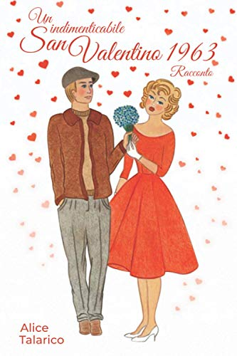 Un indimenticabile San Valentino 1963
