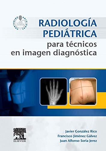 Radiología Pediátrica Para Técnicos En Imagen Diagnóstica + Acceso Web