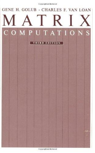 Matrix Computations (Johns Hopkins Studies in the Mathematical Sciences) (Johns Hopkins Series in the Mathematical Sciences)