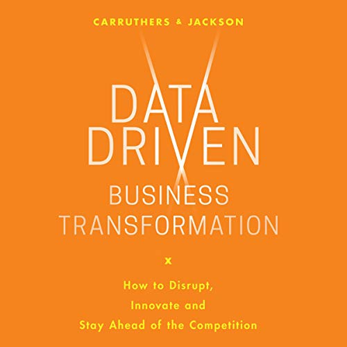 Data Driven Business Transformation Audiobook By Peter Jackson, Caroline Carruthers cover art
