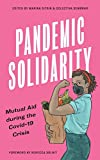 Pandemic Solidarity: Mutual Aid during the Covid-19 Crisis (FireWorks)