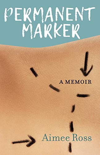 Permanent Marker: A Memoir (English Edition)