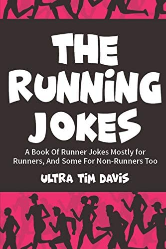 The Running Jokes A Book Of Runner Jokes Mostly for Runners And Some For Non Runners Too product image