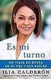 Es Mi Turno (My Time to Speak Spanish Edition): Un Viaje En Busca de Mi Voz Y MIS Raíces (Atria Espanol)