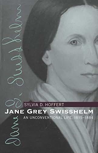 Jane Grey Swisshelm: An Unconventional Life, 1815-1884