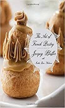 french pastry by [Jacquy Pfeiffer, Martha Rose Shulman]