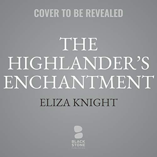 The Highlander's Enchantment                   By:                                                                                                                                 Eliza Knight                               Narrated by:                                                                                                                                 Antony Ferguson                      Length: 19 hrs     Not rated yet     Overall 0.0
