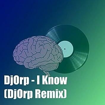 I Know (Djorp Remix)