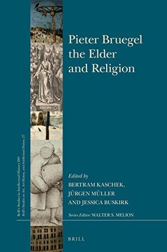 Download Pieter Bruegel the Elder and Religion (Brill's Studies in Intellectual History / Brill's Studies on Art, Art History, and Intellectual History, 27) 9004367551