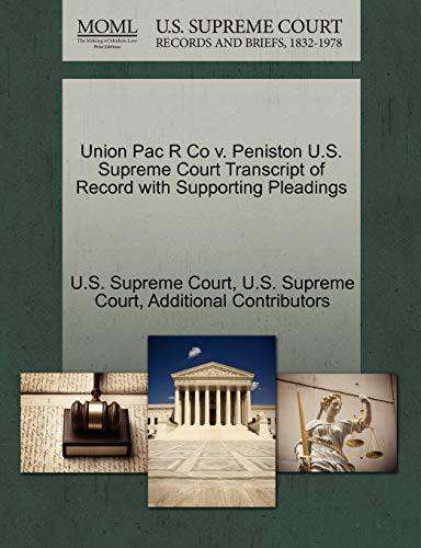 Union Pac R Co v. Peniston U.S. Supreme Court Transcript of Record...
