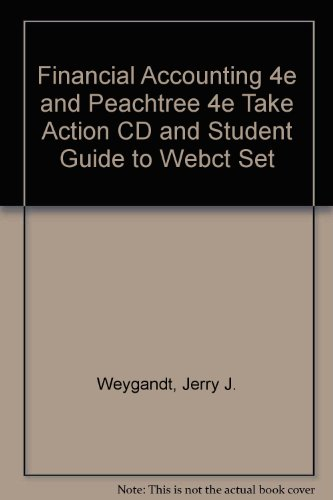 Download Financial Accounting 4e and Peachtree 4e Take Action CD and Student Guide to Webct Set 0471660566