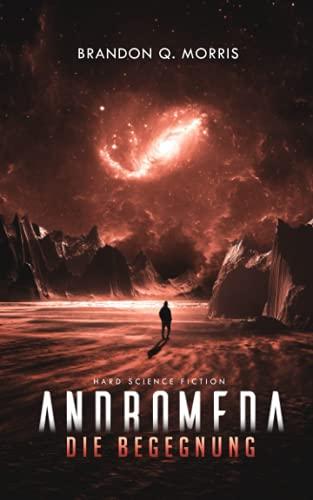 Andromeda: Die Begegnung: Hard Science Fiction