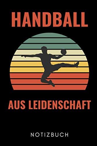 HANDBALL AUS LEIDENSCHAFT NOTIZBUCH: A5 KALENDER 2020 Handballer Geschenke | Handball Buch | Training | Sport | Handballtraining | Handballmannschaft | Trainingsbuch | Trainingstagebuch
