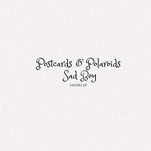 Postcards & Polaroids & Sad Boy