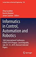 Informatics in Control, Automation and Robotics: 16th International Conference, ICINCO 2019 Prague, Czech Republic, July 29-31, 2019, Revised Selected Papers (Lecture Notes in Electrical Engineering, 720)