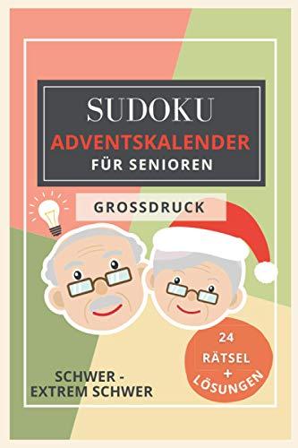 Sudoku ADVENTSKALENDER für Senioren - GROSSDRUCK: 24 Rätsel + Lösungen (Schwer - Extrem schwer) (Brain Books)