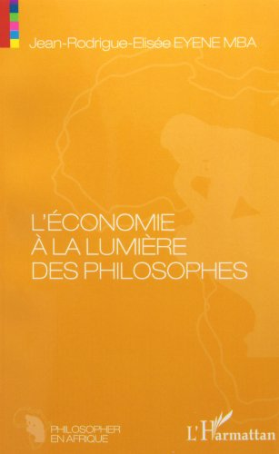 Économie a la Lumiere des Philosophes: Essai de philosophie économique sur les Anciens et les Modernes