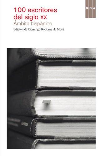 100 escritores del siglo XX. Ámbito Hispánico (OTROS FICCION)