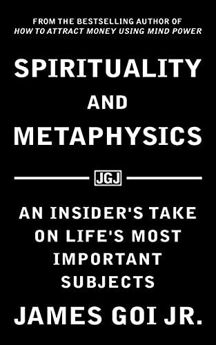Spirituality and Metaphysics: An Insider's Take on Life's Most Important Subjects