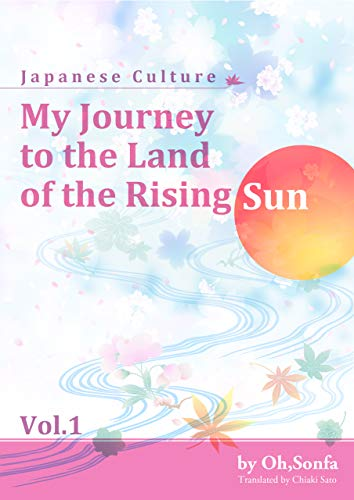 My Journey to the Land of the Rising Sun vol.1: Japanese Culture (English Edition)
