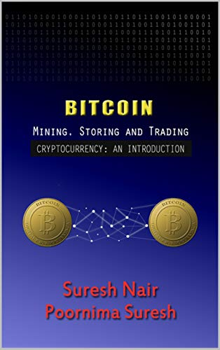 BITCOIN: MINING, STORING AND TRADING (BlockChain Book 1) (English Edition)